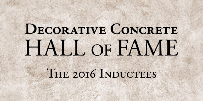 2016 Decorative Concrete Hall of Fame winners from Bomanite, Butterfield Colors, GLC3 Concrete, and Couture Concrete.